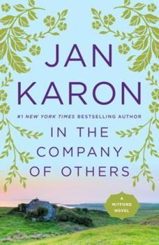 In the Company of Others: A Father Tim Novel - Book #11 of the Mitford Years