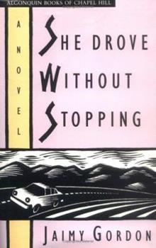 She Drove without Stopping: A Novel 0929701364 Book Cover