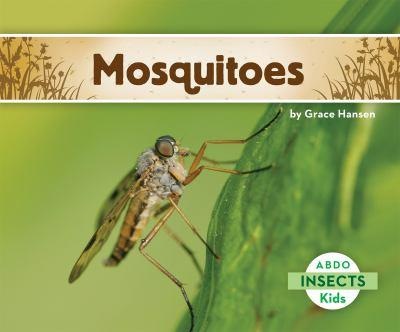 Mosquitos / Mosquitoes - Book  of the Insects