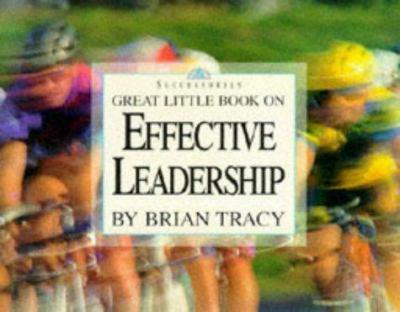 Great Little Book on Effective Leadership (Great Little Book)