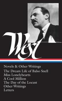 Hardcover Nathanael West: Novels and Other Writings (LOA #93) : The Dream Life of Balso Snell / Miss Lonelyhearts / a Cool Million / the Day of the Locust / Other Writings / Letters Book