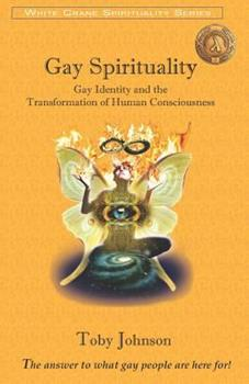 Paperback Gay Spirituality: Gay Identity and the Transformation of Human Consciousness Book