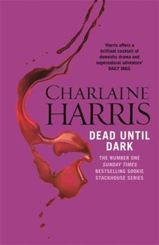 Dead Until Dark - Book #1 of the Sookie Stackhouse