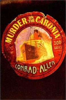 Murder on the Caronia: A Mystery Featuring George Porter Dillman and Genevieve Masefield 0312280912 Book Cover