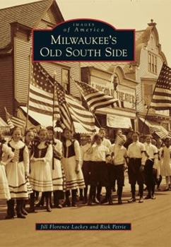 Milwaukee's Old South Side - Book  of the Images of America: Milwaukee, Wisconsin