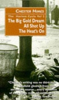 The Harlem Cycle: The Big Gold Dream; All Shot Up; The Heat's on 0862416310 Book Cover
