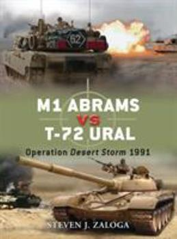 M1 Abrams vs T-72 Ural: Operation Desert Storm 1991 - Book #18 of the Duel