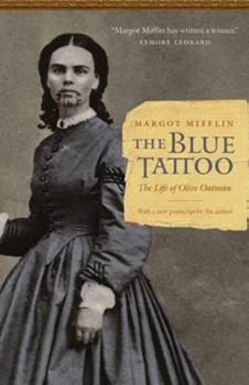 Paperback The Blue Tattoo : The Life of Olive Oatman Book