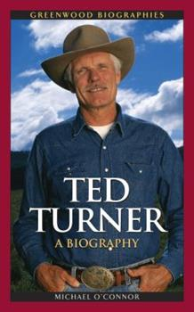 Ted Turner - Book  of the Greenwood Biographies