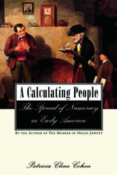 Calculating People: The Spread Of Numeracy In Early America 0415925789 Book Cover