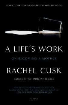 A Life's Work: On Becoming a Mother 0312311303 Book Cover