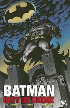 Batman: City of Crime - Book #138 of the Modern Batman
