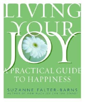 Hardcover Living Your Joy: A Practical Guide to Happiness Book