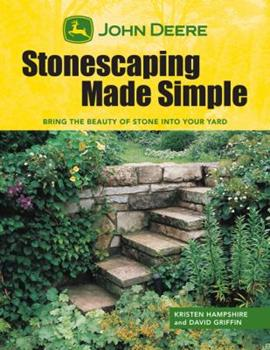 John Deere: Stonescaping Made Simple: Bring the Beauty of Stone into Your Yard 1589234421 Book Cover