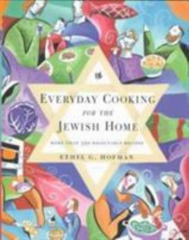 Everyday Cooking for the Jewish Home: More Than 350 Delectable Recipes 0060172959 Book Cover