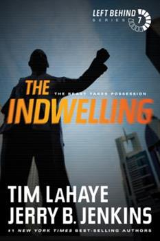 The Indwelling: The Beast Takes Possession - Book #7 of the Left Behind