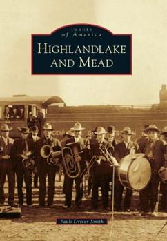 Highlandlake and Mead - Book  of the Images of America: Colorado