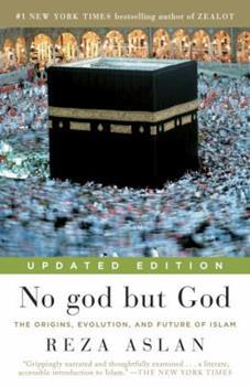 Paperback No god but God: The Origins, Evolution, and Future of Islam Book