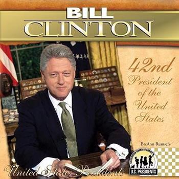 Bill Clinton: 42nd President of the United States - Book #42 of the United States Presidents