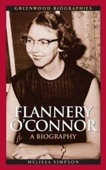 Flannery O'Connor: A Biography - Book  of the Greenwood Biographies