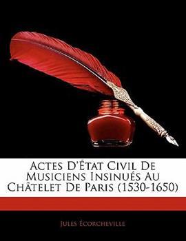 Paperback Actes D'?tat Civil de Musiciens Insinu?s Au Ch?telet de Paris Book