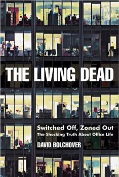 Paperback The Living Dead: Switched Off, Zoned Out - The Shocking Truth about Office Life Book