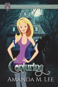 Conjuring - Book #3 of the Covenant College