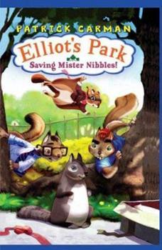 Saving Mr Nibbles (Elliot's Park) 0545019419 Book Cover