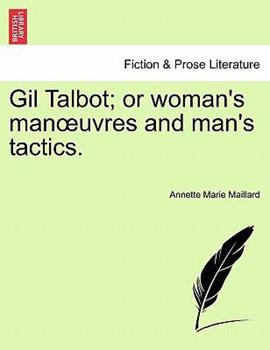 Paperback Gil Talbot; or Woman's Manuvres and Man's Tactics Book