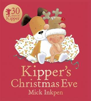 Kipper's Christmas Eve (Kipper) - Book  of the Kipper the Dog