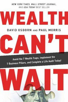 Wealth Can't Wait: Empower Your Freedom, Create Your Future & Build a Life Worth Living 1626344191 Book Cover