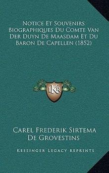 Hardcover Notice et Souvenirs Biographiques du Comte Van der Duyn de Maasdam et du Baron de Capellen Book