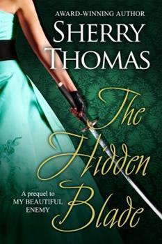 The Hidden Blade - Book #1 of the Heart of Blade Duology