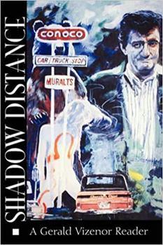 Shadow Distance: A Gerald Vizenor Reader 0819562815 Book Cover