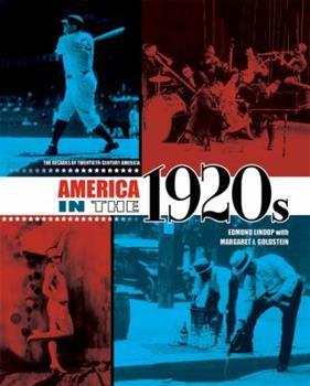 America In The 1920s (20th-Century America) - Book #3 of the Decades of Twentieth-Century America