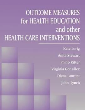 Outcome Measures for Health Education and Other Health Care Interventions 0761900675 Book Cover