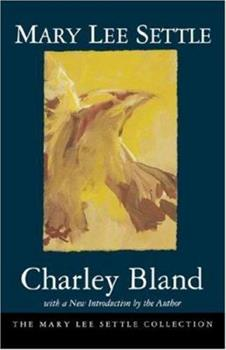 Charley Bland (Mary Lee Settle Collection) 1570031495 Book Cover