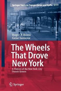 Paperback The Wheels That Drove New York: A History of the New York City Transit System Book