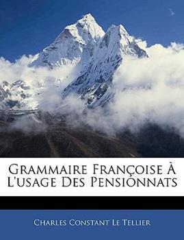 Paperback Grammaire Fran?oise ? L'Usage des Pensionnats Book