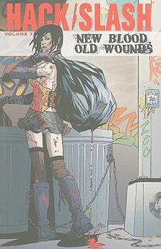 Hack/Slash - Vol. 7 - New Blood Old Wounds - Book #7 of the Hack/Slash #0