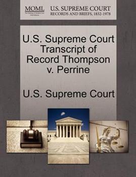 Paperback U. S. Supreme Court Transcript of Record Thompson V. Perrine Book