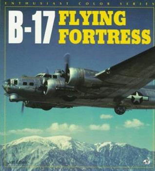 B-17 Flying Fortress (Enthusiast Color Series) 0760300399 Book Cover