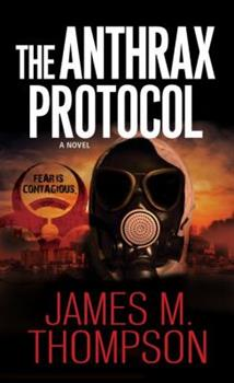 Mass Market Paperback The Anthrax Protocol: A Dystopian Viral Pandemic Thriller Book