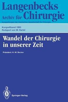 Paperback Wandel Der Chirurgie in Unserer Zeit: 110. Kongre? Der Deutschen Gesellschaft F?r Chirurgie, 13.-17. April 1993, M?nchen [German] Book