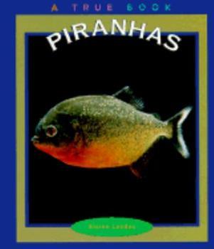 Piranhas - Book  of the A True Book