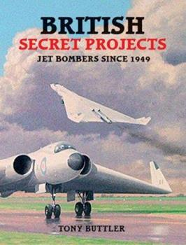 British Secret Projects: Jet Bombers Since 1949 (U.K.) - Book  of the Secret Projects