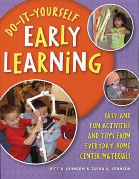 Do-it-yourself Early Learning: Easy And Fun Activities And Toys from Everyday Home Center Materials 1929610815 Book Cover