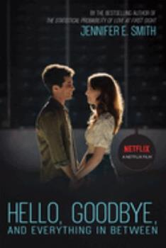 Hello, Goodbye, and Everything in Between 0316334413 Book Cover