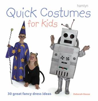 Paperback Quick Costumes for Kids: 30 Great Fancy Dress Ideas Book