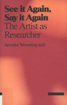 Paperback See It Again, Say It Again: The Artist as Researcher Book